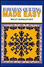 Hawaiian Quilting Made Easy by Milly…