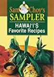 Choy, Sam: Sam Choy's Sampler: Welcome to the Wonderful World of Hawai'I's Cuisine