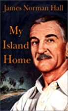 My Island Home by James Norman Hall