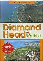 A Pocket Guide to Diamond Head and Waikiki…