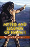 Westervelt, William: Myths And Legends of Hawaii