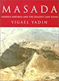 Yadin, Yigael: Masada: Herod's Fortress and the Zealots' Last Stand