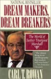 Rowan, Carl Thomas: Dream Makers, Dream Breakers: The World of Justice Thurgood Marshall