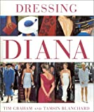 Blanchard, Tamsin: Dressing Diana