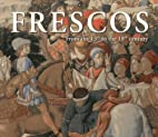 Frescos: From the 13th to the 18th Century…