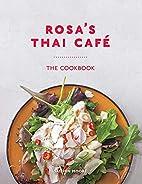 Rosa's Thai Café: The Cookbook…
