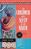 Taylor, Debbie: The Children Who Sleep by the River (Emerging Voices)