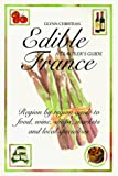 Christian, Glynn: Edible France: A Traveler's Guide