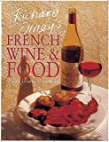 Richard Olney: Richard Olney's French Wine & Food: A Wine Lover's Cookbook