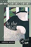 Moshiri, Farnoosh: At the Wall of the Almighty