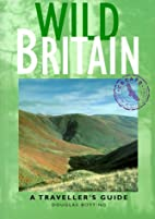 Wild Britain: A Traveller's Guide by Douglas…