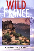 Wild France: A Traveller's Guide by Douglas…