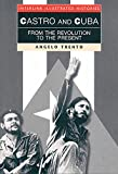 Trento, Angelo: Castro and Cuba: From the Revolution to the Present