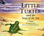 Little Turtle and the Song of the Sea by…