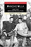 Plana, Manuel: Pancho Villa and the Mexican Revolution