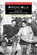 Pancho Villa and the Mexican Revolution by…