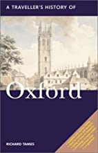 A Traveller's History of Oxford by Richard…