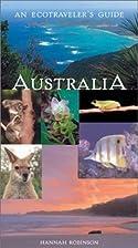 Australia: An Ecotraveler's Guide by…