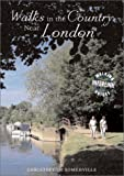 Somerville, Christopher: Walks in the Country Near London