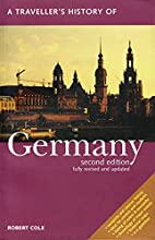 A Traveller's History of Germany by Robert…