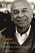 Embers and Ashes: Memoirs of an Arab…