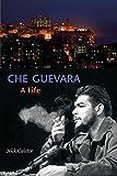 Nick Caistor: Che Guevara: A Life