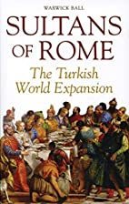 Sultans of Rome: The Turkish World Expansion…