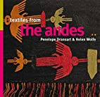 Textiles from the Andes by Penelope Dransart