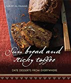 Sun Bread and Sticky Toffee: Date Desserts…