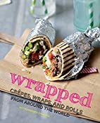 Wrapped Crepes, Wraps, and Rolls from Around…