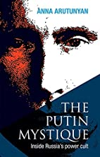 Putin Mystique Inside Russia's Power Cult by…