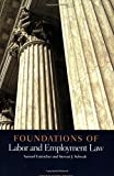 Estreicher, Samuel: Foundations of Labor and Employment Law (Foundations of Law Series)