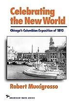 Celebrating the New World: Chicago's…
