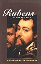 Rubens: A Double Life by Marie-Anne…