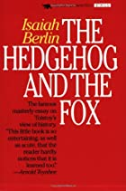 The Hedgehog and the Fox: An Essay on…