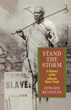 Stand the Storm: A History of the Atlantic…
