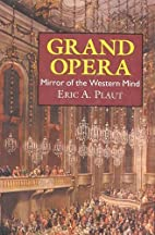 Grand Opera: Mirror of the Western Mind by…