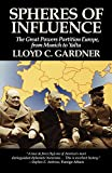 Gardner, Lloyd C.: Spheres of Influence: The Great Powers Partition in Europe, From Munich to Yalta
