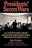 Prados, John: Presidents' Secret Wars: CIA and Pentagon Covert Operations from World War II Through the Persian Gulf War (Elephant Paperbacks)