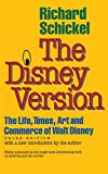 Schickel, Richard: The Disney Version: The Life, Times, Art and Commerce of Walt Disney