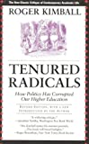 Kimball, Roger: Tenured Radicals: How Politics Has Corrupted Our Higher Education