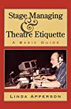 Apperson, Linda: Stage Managing and Theatre Etiquette: A Basic Guide