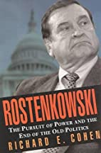 Rostenkowski: The Pursuit of Power and the…