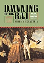 Dawning of the Raj: The Life and Trials of…