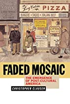 Faded Mosaic: The Emergence of Post-Cultural…
