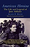 Davis, Allen F.: American Heroine : The Life and Legend of Jane Adams
