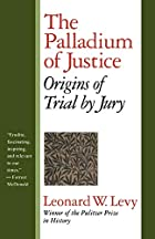 The Palladium of Justice: Origins of Trial…
