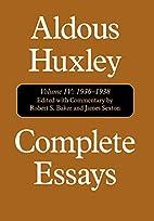 Complete Essays of Aldous Huxley, Vol. 4:…