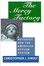 The Mercy Factory: Refugees and the American…