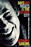 Sahlins, Bernard: Days and Nights at The Second City: A Memoir, with Notes on Staging Review Theatre